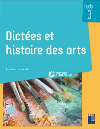 Image de Dictées et histoire des arts - Cycle 3 (+ CD-ROM/Téléchargement) | Les Editions Retz