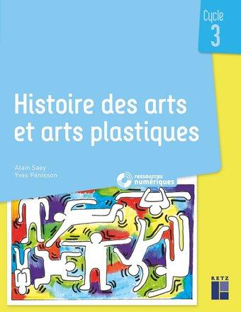 Image de Histoire des arts et arts plastiques Cycle 3 (+ CD-Rom/ téléchargement)   Les Editions Retz