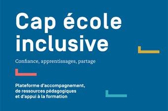 Image de S'informer et se former à la scolarisation des élèves à besoins éducatifs particuliers - Cap école inclusive - Éduscol