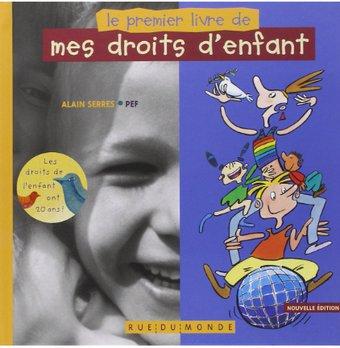 Image de Le Premier livre de mes droits d'enfants - édition 2010: Amazon.fr: Alain Serres, Pef, Geneviève Ferrier: Livres