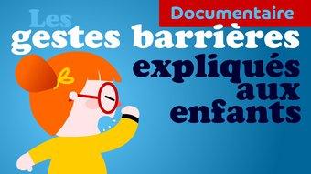 Image de Pourquoi les gestes barrières ? Les gestes barrières expliqués aux enfants - documentaire enfant