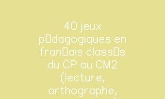 Image de 40 jeux pédagogiques en français classés du CP au CM2 (lecture, orthographe, grammaire...)