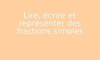 Image de Lire, écrire et représenter des fractions simples