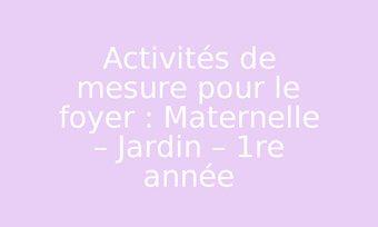 Image de Activités de mesure pour le foyer : Maternelle – Jardin – 1re année