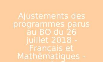 Image de Ajustements des programmes parus au BO du 26 juillet 2018 - Français et Mathématiques - cycle 2