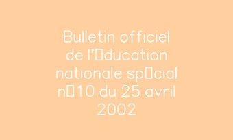 Image de Bulletin officiel de l'éducation nationale spécial n°10 du 25 avril 2002