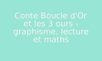 Image de Conte Boucle d'Or et les 3 ours - graphisme, lecture et maths
