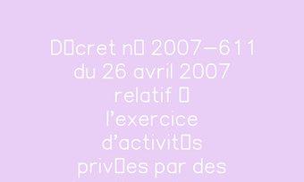 Image de Décret n° 2007-611 du 26 avril 2007 relatif à l'exercice d'activités privées par des fonctionnaires ou agents non titulaires ayant cessé temporairement ou définitivement leurs fonctions et à la commission de déontologie   Legifrance