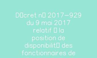 Image de Décret n° 2017-929 du 9 mai 2017 relatif à la position de disponibilité des fonctionnaires de l'Etat souhaitant exercer une activité dans le secteur privé   Legifrance
