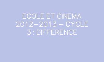 Image de ECOLE ET CINEMA 2012-2013 - CYCLE 3 : DIFFERENCE