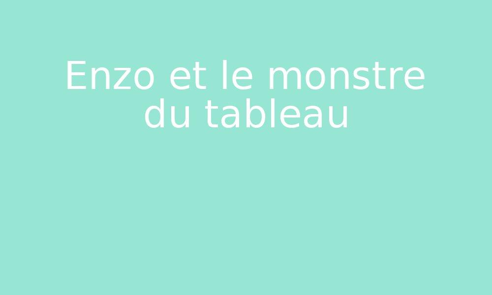 Enzo Et Le Monstre Du Tableau Par Edumoov Jenseigne Fr
