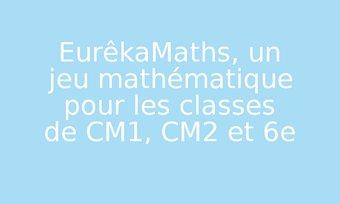 Image de EurêkaMaths, un jeu mathématique pour les classes de CM1, CM2 et 6e