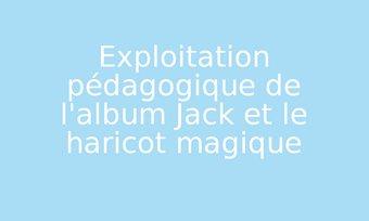 Image de Exploitation pédagogique de l'album Jack et le haricot magique