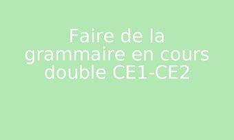 Image de Faire de la grammaire en cours double CE1-CE2