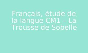 Image de Français, étude de la langue CM1 – La Trousse de Sobelle