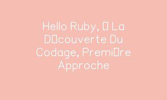 Image de Hello Ruby, À La Découverte Du Codage, Première Approche