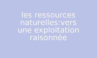 Image de les ressources naturelles:vers une exploitation raisonnée