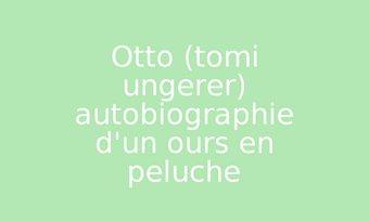 Image de Otto (tomi ungerer) autobiographie d'un ours en peluche