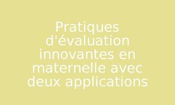 Image de Pratiques d'évaluation innovantes en maternelle avec deux applications