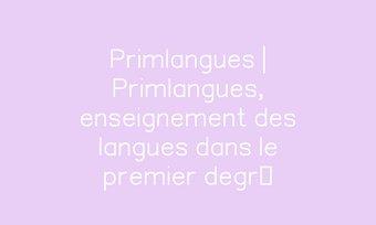 Image de Primlangues   Primlangues, enseignement des langues dans le premier degré