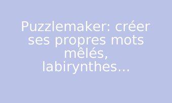 Image de Puzzlemaker:  créer ses propres mots mêlés, labirynthes...