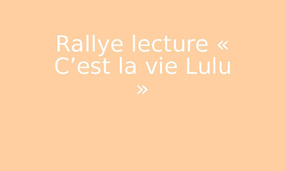 Rallye c'est la vie lulu