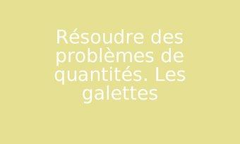 Image de Résoudre des problèmes de quantités. Les galettes