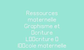 Image de Ressources maternelle Graphisme et écriture L'écriture à l'école maternelle