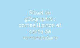 Image de Rituel de géographie : cartes à pince et carte de nomenclature