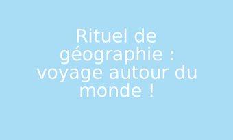 Image de Rituel de géographie : voyage autour du monde !