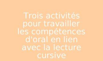 Image de Trois activités pour travailler les compétences d'oral en lien avec la lecture cursive