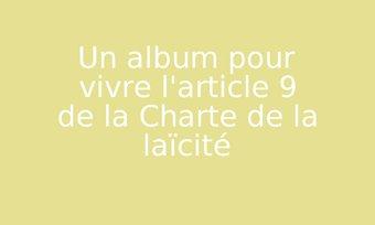 Image de Un album pour vivre l'article 9 de la Charte de la laïcité