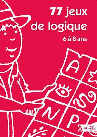 Image de 77 Jeux de logique 6 à 8 ans