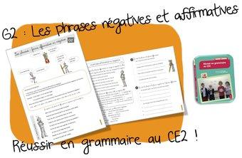 Image de Réussir en grammaire au CE2 : G2 les phrases négatives et affirmatives