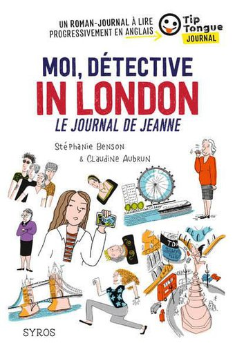 "Image de Anglais • ""Moi, détective in London - Le journal de Jeanne"" [Roman]"