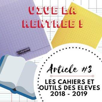 Image de Vive la rentrée # 3 I Cahiers & Outils des élèves – 2018/2019