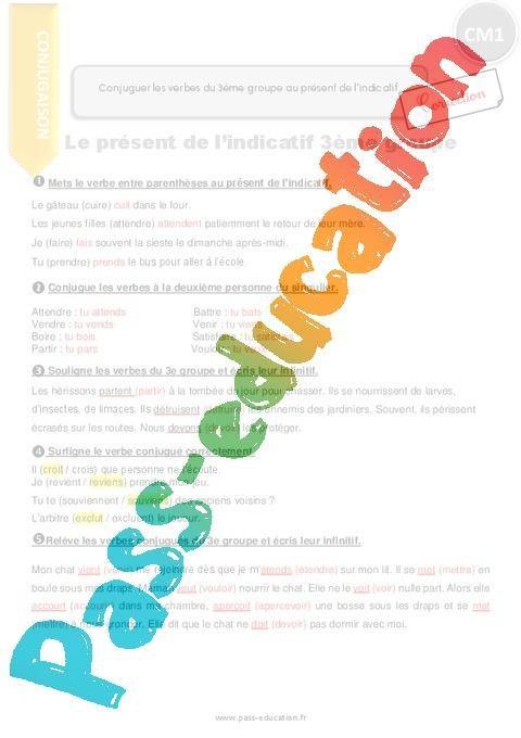 Conjuguer Les Verbes Du 3eme Groupe Au Present De L Indicatif Cm1 Exercices A Imprimer Par Pass Education Fr Jenseigne Fr