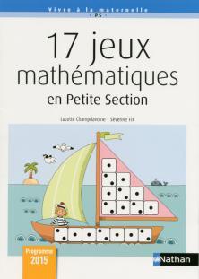 17 Jeux mathématiques en petite section - Édition 2017